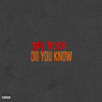 Jay Rock - Do You Know (Explicit)