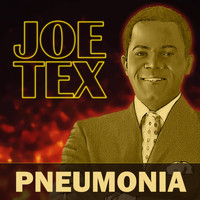 JOE TEX - Pneumonia