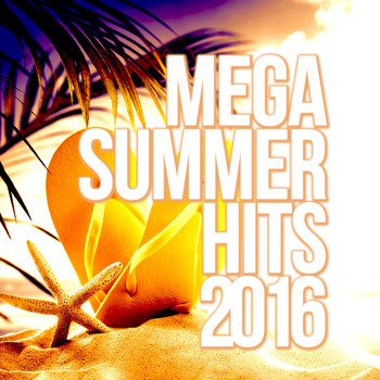 Various Artists - Mega Summer Hits 2016