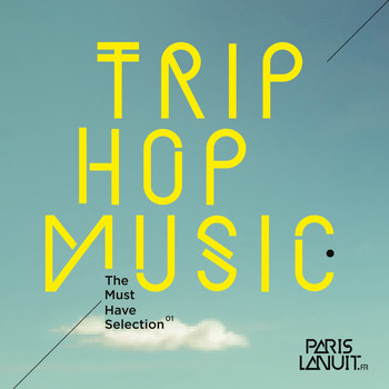 Various Artists / - Trip-Hop Music - The Must Have Selection