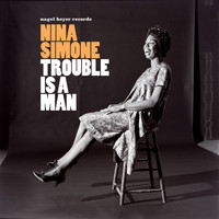 Nina Simone - Trouble is a Man