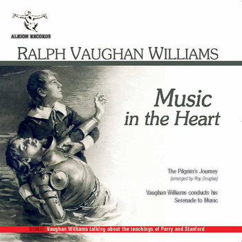 Ralph Vaughan Williams - Music in the Heart