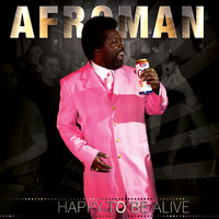 Afroman - Happy to Be Alive (Explicit)