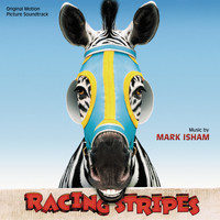 Mark Isham - Racing Stripes (Original Motion Picture Soundtrack)