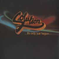 Solution - It's Only Just Begun