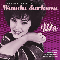 Wanda Jackson - Let's Have A Party (The Very Best Of Wanda Jackson)