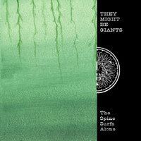 They Might Be Giants - The Spine Surfs Alone
