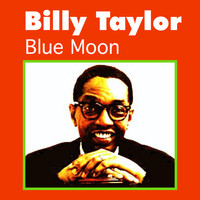 Billy Taylor - Blue Moon