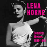 Lena Horne - Complete Masters 1936-1946