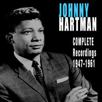 Johnny Hartman - Complete Recordings 1947-1961