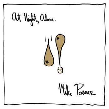 Mike Posner - At Night, Alone.