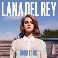 Lana Del Rey - Born To Die (Explicit)