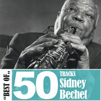 Sidney Bechet - Best Of - 50 Tracks