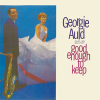 Georgie Auld - Good Enough to Keep (Remastered)