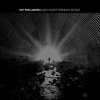 Hit The Lights - Just To Get Through To You