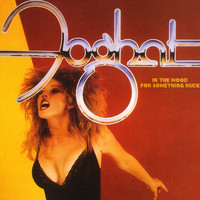 Foghat - In The Mood For Something Rude (Remastered)