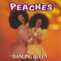 Peaches - Dancing Queen