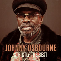 Johnny Osbourne - Johnny Osbourne: Strictly the Best