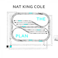 Nat King Cole - The Plan