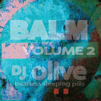 DJ Olive - Balm (Beatless Sleeping Pills) Volume 2