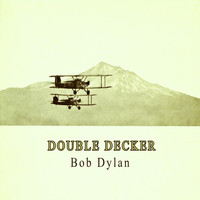 Bob Dylan - Double Decker