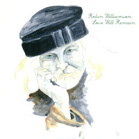 Robin Williamson - Love Will Remain