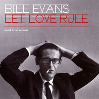 Bill Evans - Let Love Rule - Summer Ballads