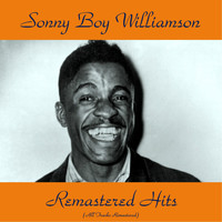 Sonny Boy Williamson - Remastered Hits