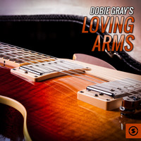 Dobie Gray - Loving Arms