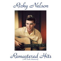 Ricky Nelson - Remastered Hits