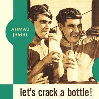Ahmad Jamal - Let's Crack a Bottle