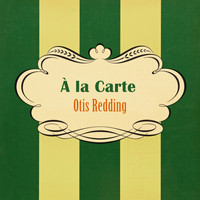 Otis Redding - À La Carte