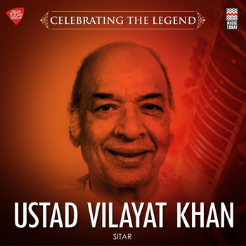 Ustad Vilayat Khan - Celebrating the Legend - Ustad Vilayat Khan