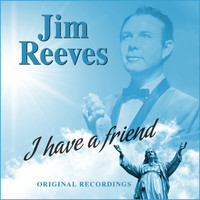 Jim Reeves - I Have a Friend