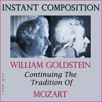 William Goldstein - Instant Composition: Continuing the Tradition of Mozart