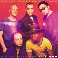 Flying Pickets - Vox Pop