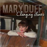 Mary Duff - Changing Lanes