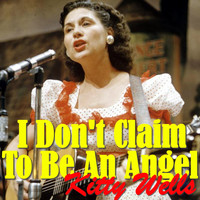 Kitty Wells - I Don't Claim To Be An Angel
