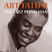 Art Tatum - The Jazz Piano Man