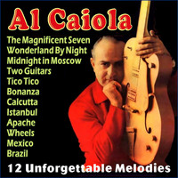 Al Caiola - 12 Unforgettable Melodies