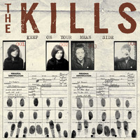 The Kills - Keep On Your Mean Side