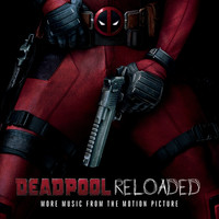 Junkie XL - Deadpool Reloaded (More Music from the Motion Picture)
