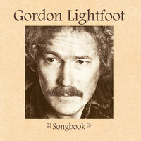 Gordon Lightfoot - Songbook