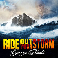 George Nooks - Ride out Your Storm
