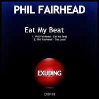 Phil Fairhead - Eat My Beat