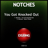 Notches - You Got Knocked Out