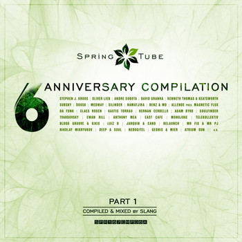 Slang - Spring Tube 6th Anniversary Compilation, Pt. 1 (Compiled and Mixed by Slang)
