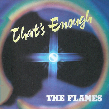 The Flames - That's Enough