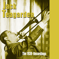 Jack Teagarden - Jack Teagarden & His Orchestra: The 1939 Recordings