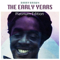 Barry Brown - The Early Years (Platinum Edition)
